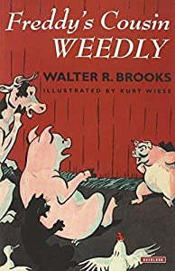 Freddy's Cousin Weedly (Freddy the Pig) by Walter R. Brooks (2014-08-07)