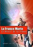 La France Morte : Le Réveil de la France.