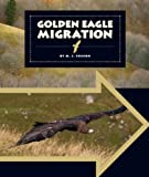 Golden Eagle Migration, M. J. Cosson, 1609736206