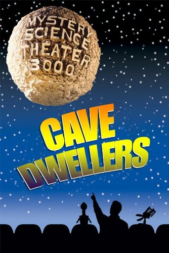 Mystery Science Theater 3000: Cave Dwellers - Nucleus Series