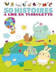 50 histoires a lire en turbulette - Dès 2 ans par Claire Astolfi