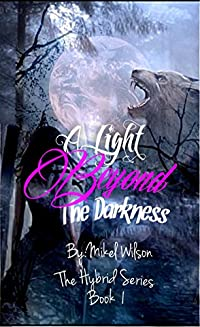 A Light Beyond The Darkness by Mikel Wilson ebook deal
