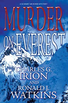 Murder on Everest: A Summit Murder Mystery by [Irion, Charles G., Watkins, Ronald J.]