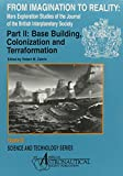 img - for From Imagination to Reality: Mars Exploration Studies of the Journal of the British Interplanetary Society : Base Building, Colonization and Terraformation (Science & Technology Series) book / textbook / text book