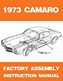 1973 CHEVROLET CAMARO FACTORY ASSEMBLY INSTRUCTION MANUAL Includes Base, Z/28, Rally Sport RS & LT - CHEVY