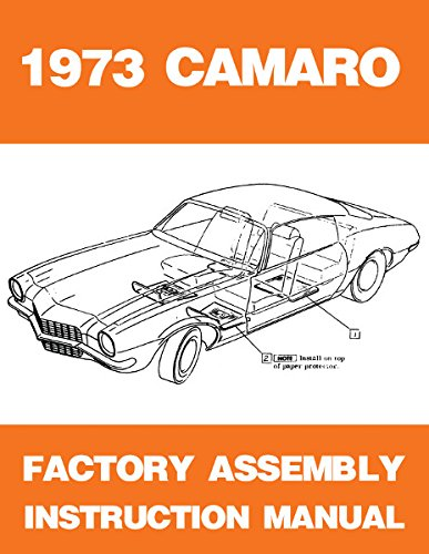 1973 CHEVROLET CAMARO FACTORY ASSEMBLY INSTRUCTION MANUAL Includes Base, Z/28, Rally Sport RS & LT - ()