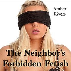 The Neighbor's Forbidden Fetish