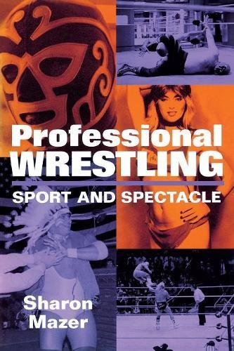 Professional Wrestling: Sport and Spectacle (Performance Studies - Boss Spectacles
