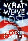What We've Lost, Graydon Carter, 0374288925