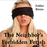 The Neighbor's Forbidden Fetish | Amber Rivers