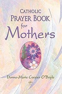 Catholic Prayer Book for Mothers