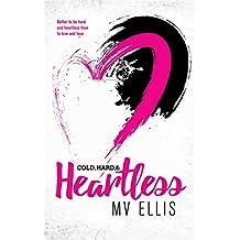 Cold, Hard, & Heartless: A Rock Star Romance (Heartless Few Book 2)