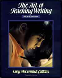 The Art of Teaching Writing: Amazon.es: Calkins, Lucy: Libros ...