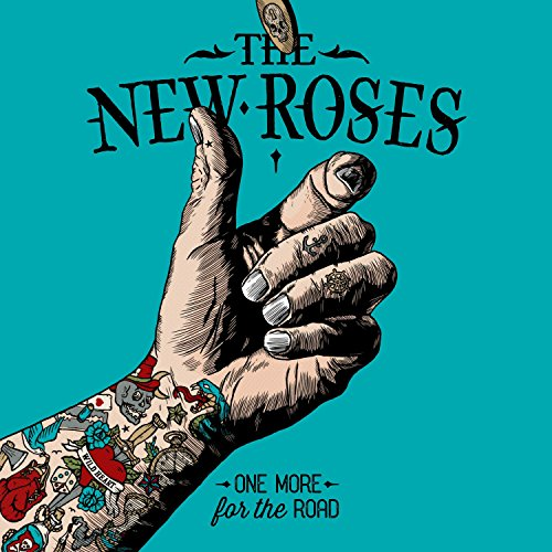 The New Roses - One More For The Road - CD - FLAC - 2017 - BOCKSCAR Download