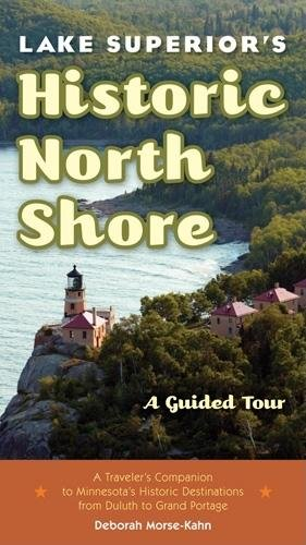 Lake Superior's Historic North Shore: A Guided Tour (Best Of North Shore)