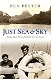 img - for Just Sea and Sky: England to New Zealand the hard way book / textbook / text book