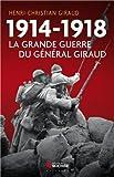 Image de 1914-1918 la grande guerre du général Giraud