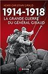 1914-1918 : La Grande Guerre du général Giraud par Giraud