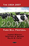 The USDA 2007 Farm Bill Proposal, Jasper Womach and Geoffrey S. Becker, 1604568135