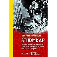 Sturmkap: Um Kap Hoorn und durch den Krieg - die unglaubliche Reise von Kapitän Jürgens