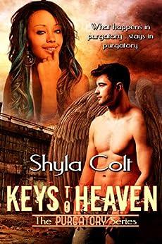 Keys to Heaven (The Purgatory Series Book 1) by [Colt, Shyla]