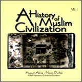 History of Muslim Civilization, Abiva, Huseyin and Douglass, Susan L., 1563164558