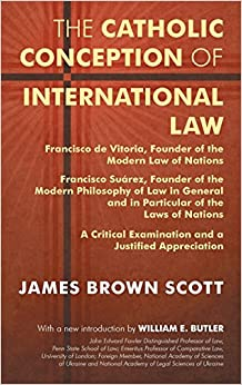 Catholic Conception of International Law: Francisco De Vitoria, Founder of the Modern Law of Nations