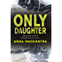 Only Daughter - shortlisted for Best First Fiction for the Australian Crime Writers' Association Ned Kelly Awards