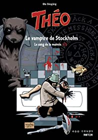 Théo, tome 1 : Le vampire de Stockholm par Ola Skogäng
