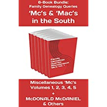 Family Genealogy Queries: 6-Book Bundle: 'Mc's and 'Mac's in the South (Southern Genealogical Research)