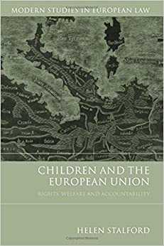 Children and the European Union: Rights, Welfare and Accountability (Modern Studies in European Law)