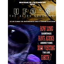 UFO's The Alien Question