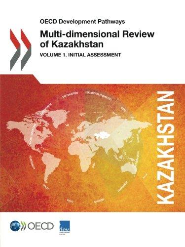 OECD Development Pathways Multi-dimensional Review of Kazakhstan:  Volume 1. Initial Assessment ebook