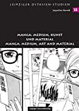 Manga: Medium, Kunst und Material / Manga: Medium, Art and Material (Leipziger Ostasien-Studien)