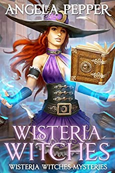 Wisteria Witches (Wisteria Witches Mysteries Book 1) by [Pepper, Angela]