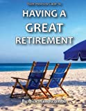 Having a Great Retirement, Dick Handscombe, 1484815092