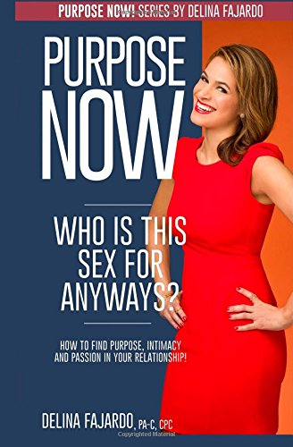 Download Who is This Sex For Anyways?: How to Find Purpose, Intimacy & Passion in Your Relationship! (Purpose Now) (Volume 2) pdf epub