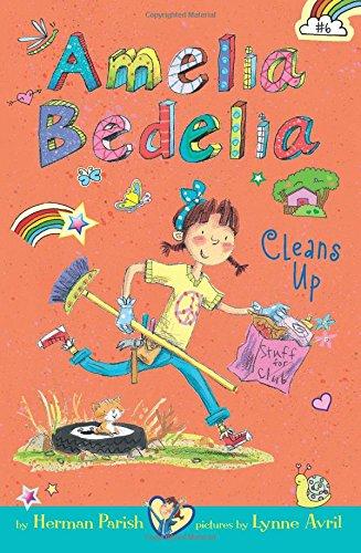 Amelia Bedelia Chapter Book #6: Amelia Bedelia Cleans Up!