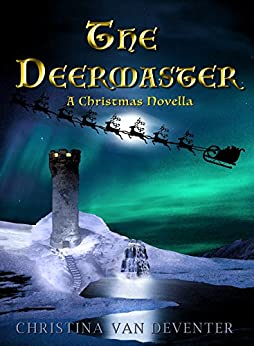 The Deermaster: A Christmas Novella by [van Deventer, Christina]