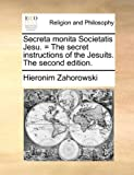 Secreta Monita Societatis Jesu = the Secret Instructions of the Jesuits The, Hieronim Zahorowski, 1171093640