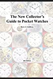 The New Collector's Guide to Pocket Watches: 4th Edition