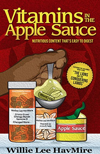 Vitamins in the Apple Sauce: Parables, Poems and Stories designed to awaken minds