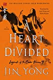 A Heart Divided: The Definitive Edition (Legends of the Condor Heroes, 4)