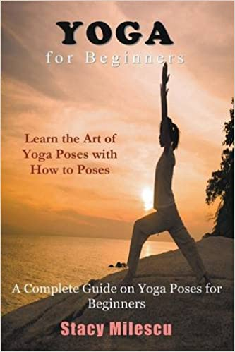 Yoga for Beginners: A Complete Guide on Yoga Poses for ...