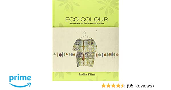 Eco colour botanical dyes for beautiful textiles india flint eco colour botanical dyes for beautiful textiles india flint 8601400760710 amazon books fandeluxe Images