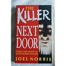 The Killer Next Door: Inside the Minds of Seven Serial Killers by Joel Norris (1993-05-03)
