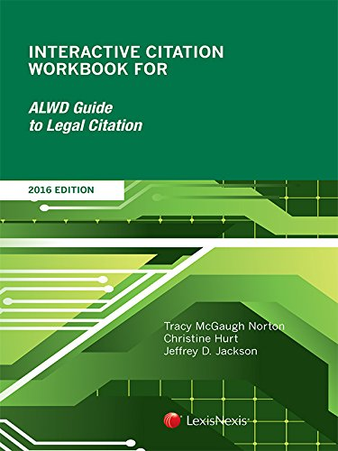 Interactive Citation Workbook For ALWD Guide To Legal Citation, 2016 Edition