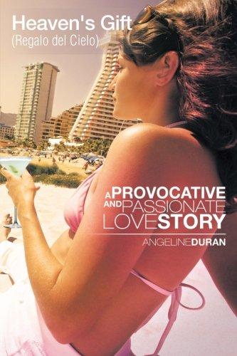 Download Heaven's Gift (Regalo del Cielo): A Provacative and Passionate Love Story PDF