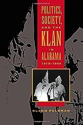 Politics, Society, and the Klan in Alabama, 1915-1949