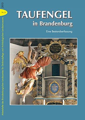 Taufengel in Brandenburg: Eine Bestandserfassung (Arbeitshefte des Brandenburgischen Landesamtes für Denkmalpflege und Archäologischen Landesmuseums)